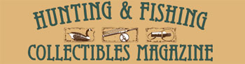 Hunting and Fishing Collectibles Magazine